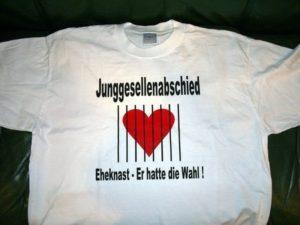 JGA Eheknast - Er hatte die Wahl Junggesellenabschied Textildruck auf weißem T-Shirt